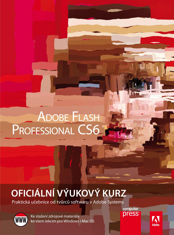 Adobe Flash CS6: Oficiální výukový kurz