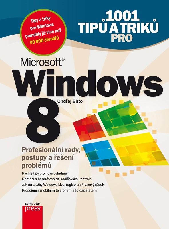 1001 tipů a triků pro Microsoft Windows 8