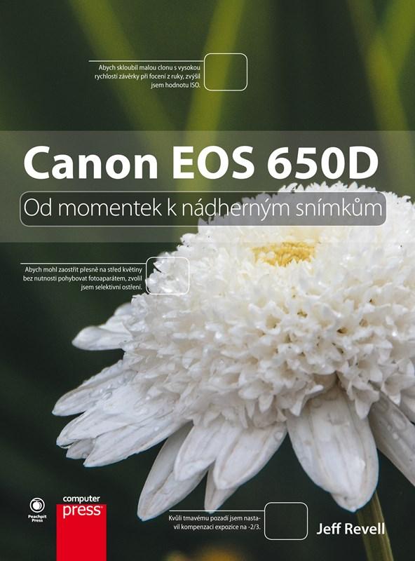 Canon EOS 650D: Od momentek k nádherným snímkům