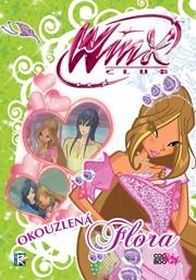 Winx 5 - Okouzlená Flora