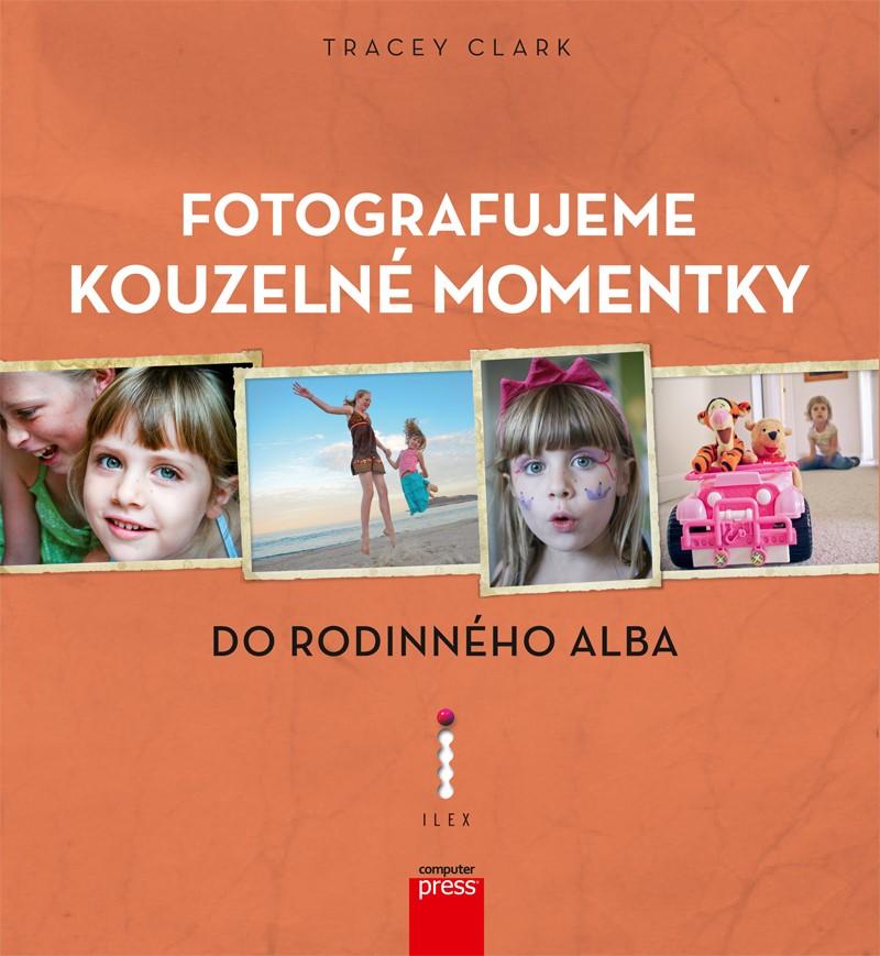 Fotografujeme kouzelné momentky do rodinného alba