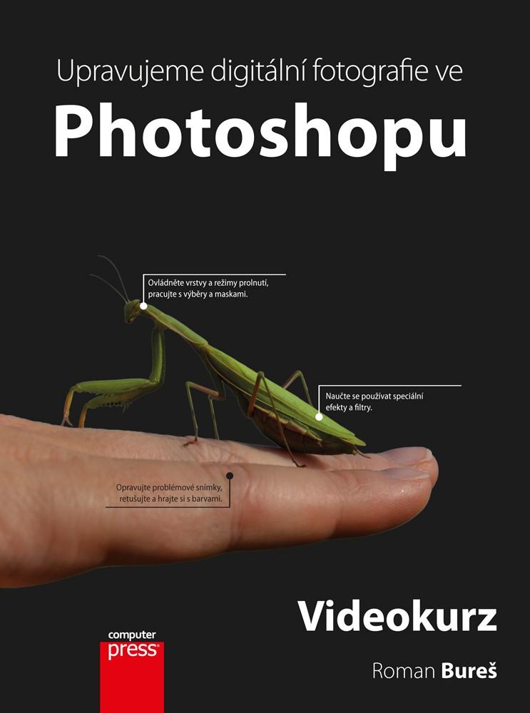 Upravujeme digitální fotografie ve Photoshopu – videokurz
