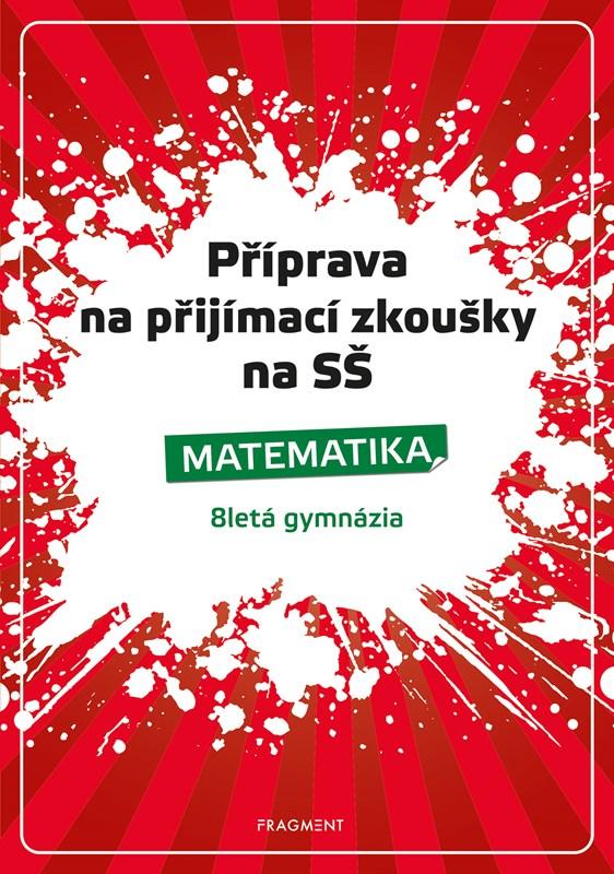 Příprava na přijímací zkoušky na SŠ-Matematika 8letá gymn.
