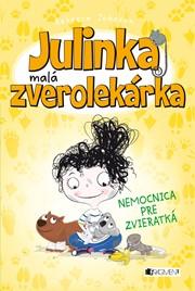 Julinka – malá zverolekárka 4 – Nemocnica pre zvieratká