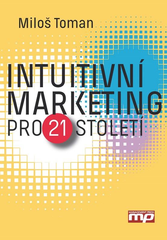 Intuitivní marketing pro 21. století