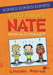 Veľký frajer Nate - Nemá sa čo pokaziť