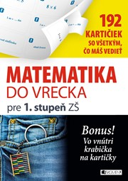 Matematika do vrecka pre 1. stupeň ZŠ