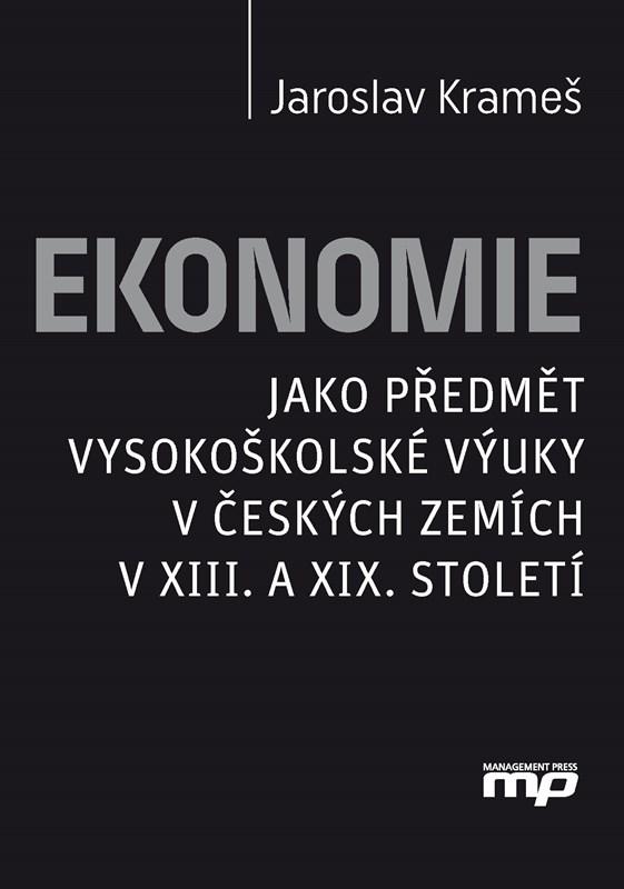 Ekonomie jako předmět vysokoškolské výuky v českých zemích v XIII. a XIX. stolet