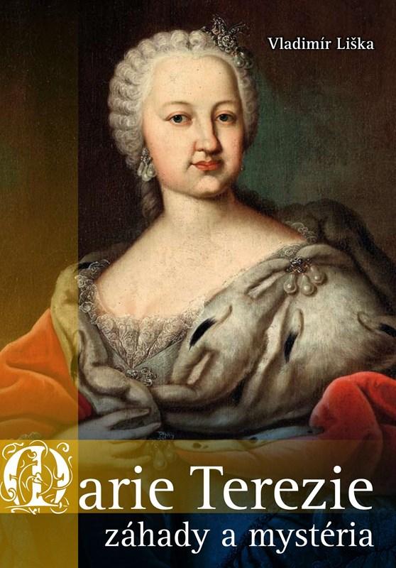 Marie Terezie: záhady a mystéria