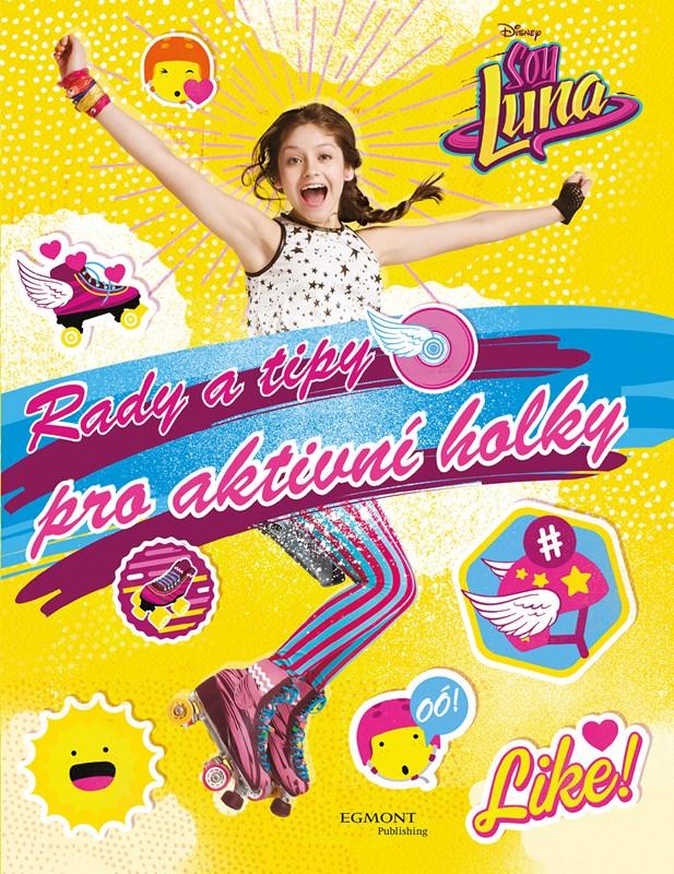 Soy Luna Rady a tipy pro aktivní holky