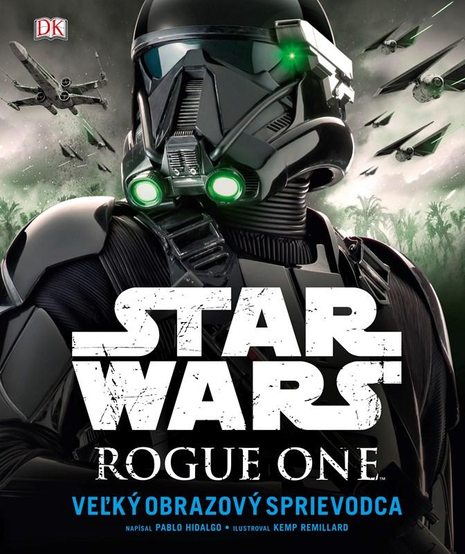 Star Wars: Rogue One Veľký obrazový sprievodca
