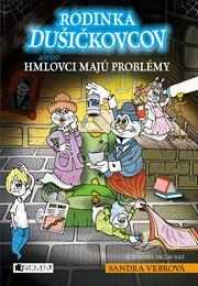 Rodinka Dušičkovcov alebo Hmlovci majú problémy