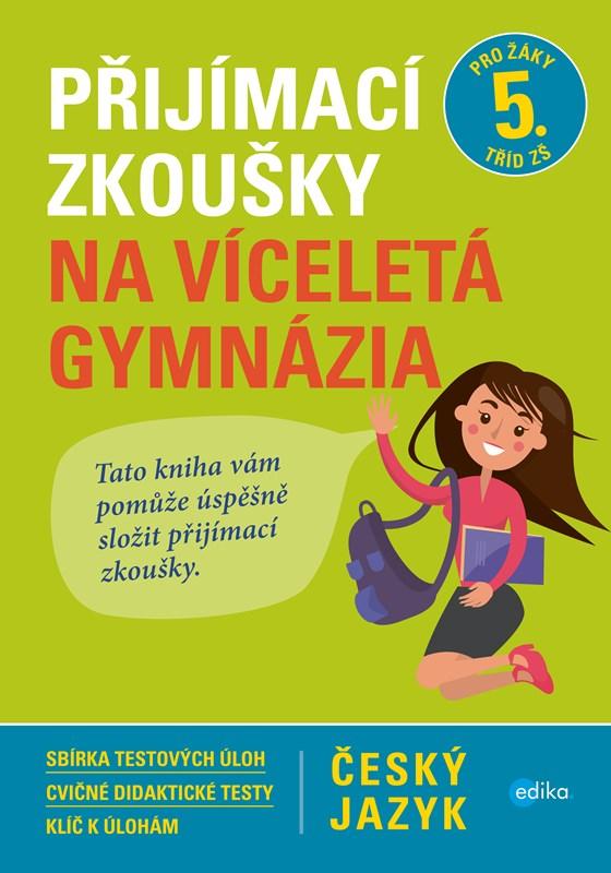 Přijímací zkoušky na víceletá gymnázia – český jazyk