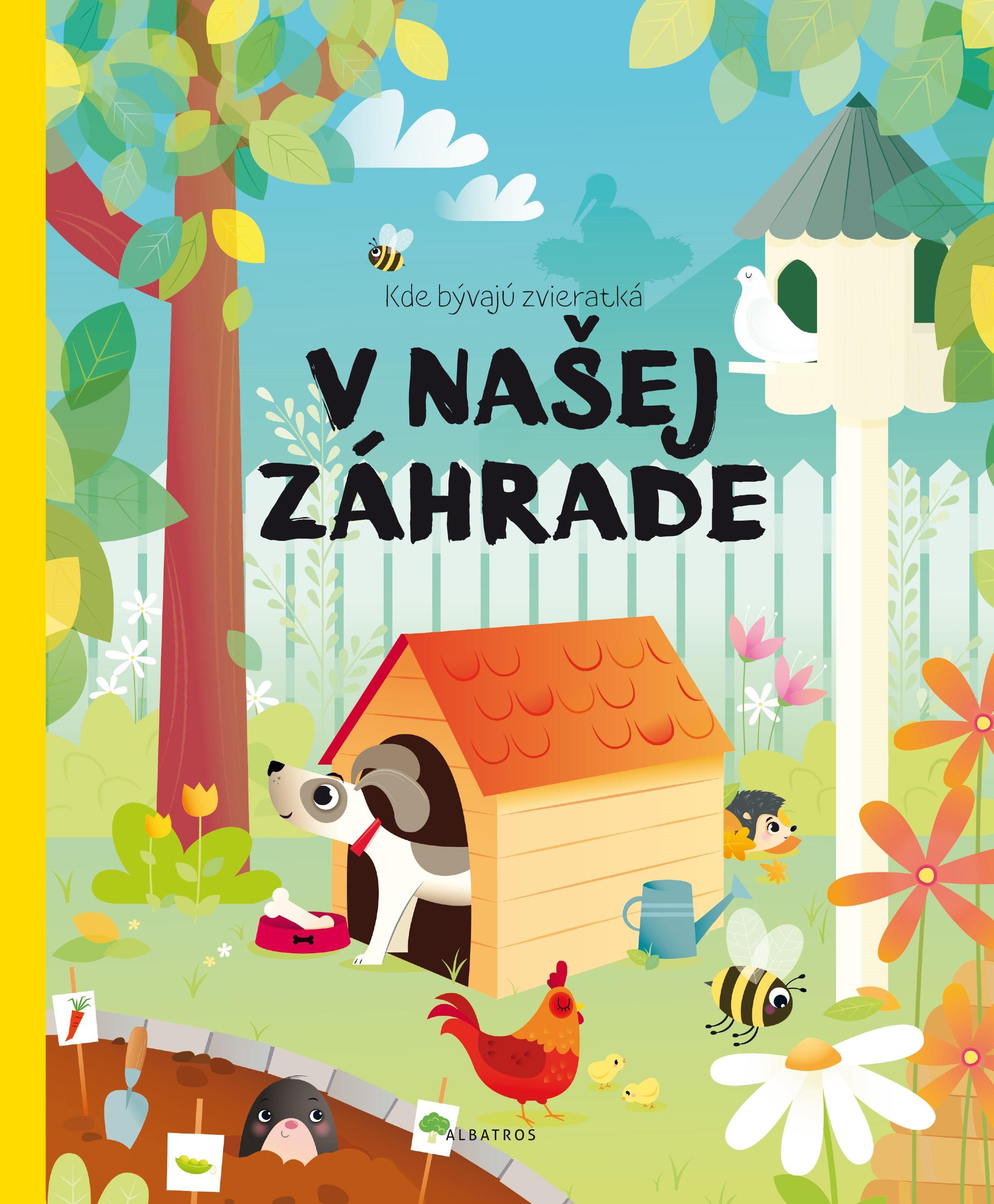 Kde bývajú zvieratká na záhrade