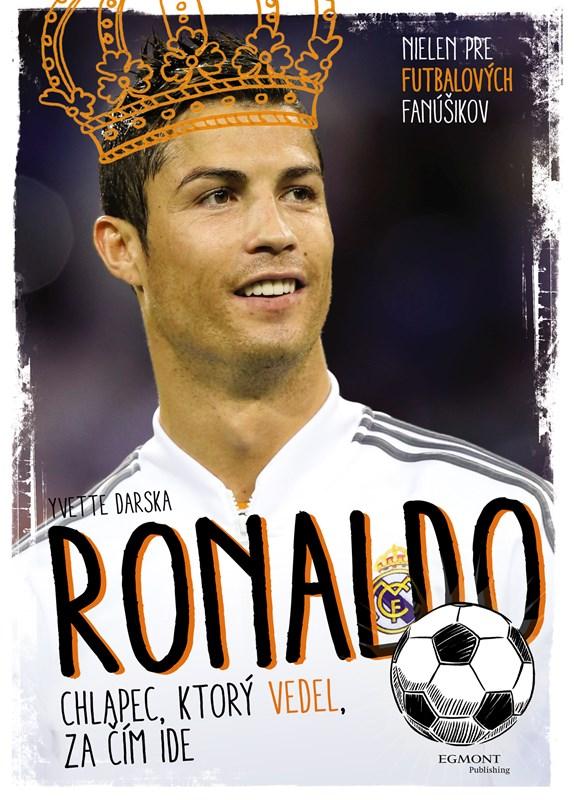 Ronaldo - Chlapec, ktorý vedel, za čím ide