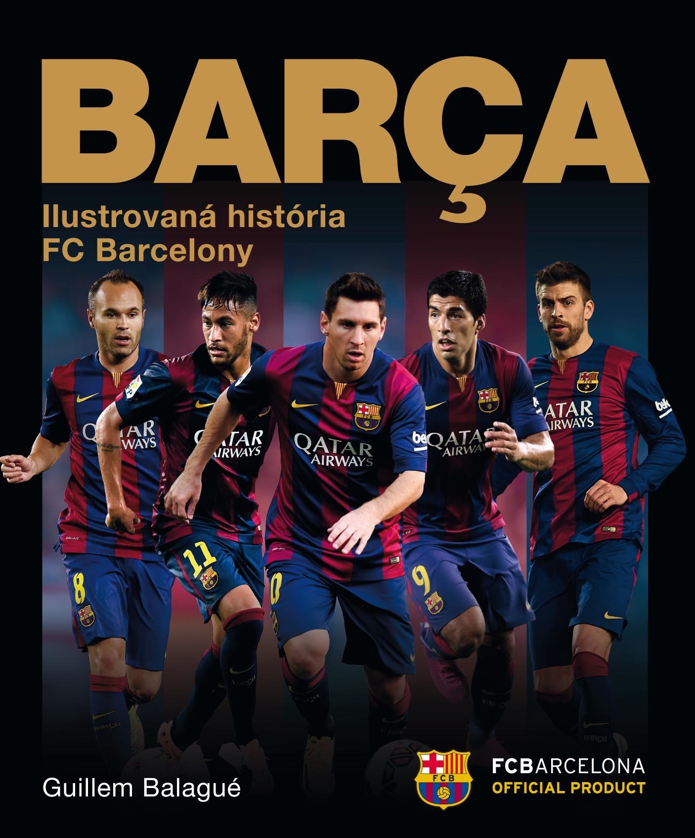 Barca: oficiálna ilustrovaná história FC Barcelony