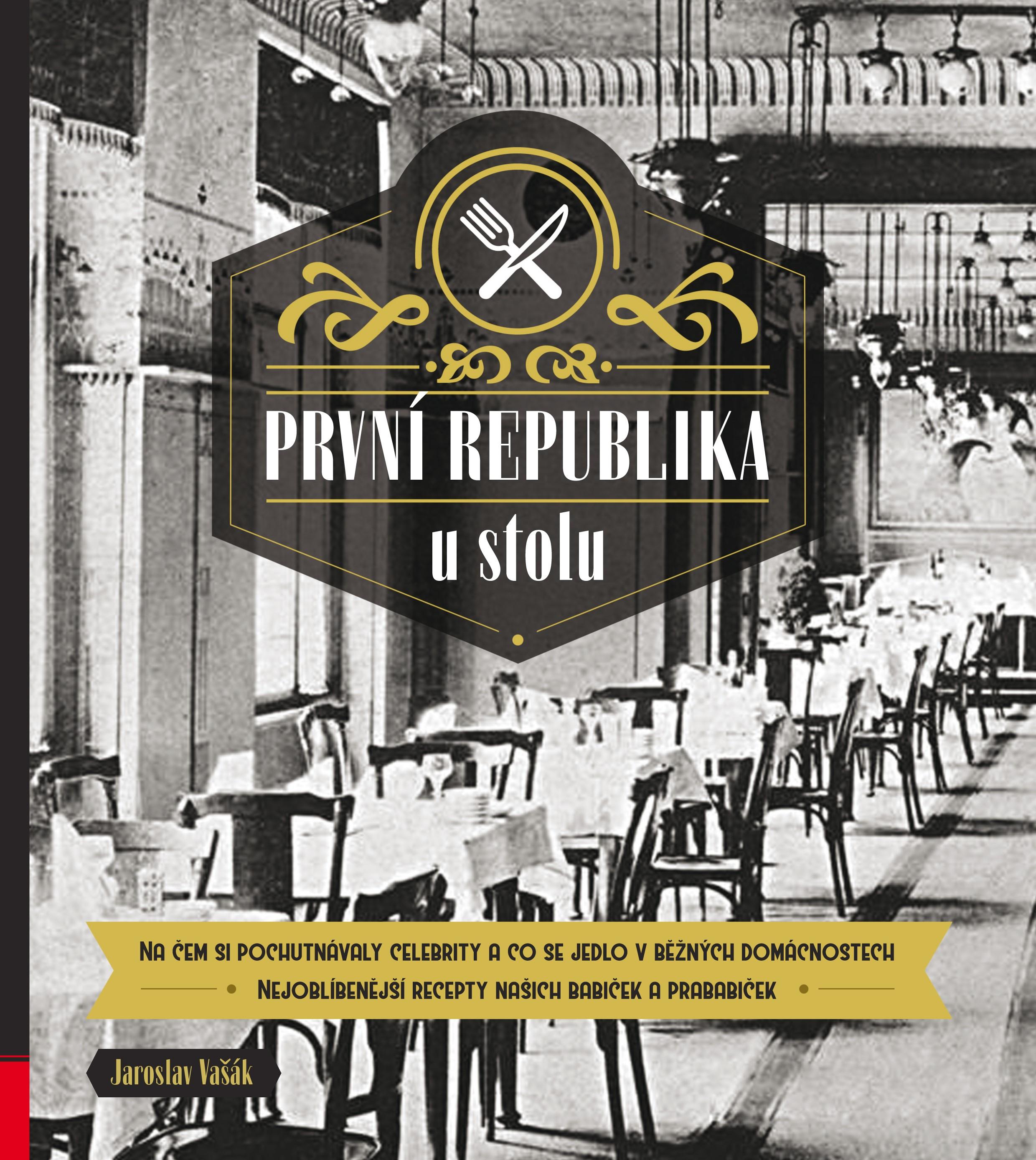 Kniha: První republika u stolu (Jaroslav Vašák)