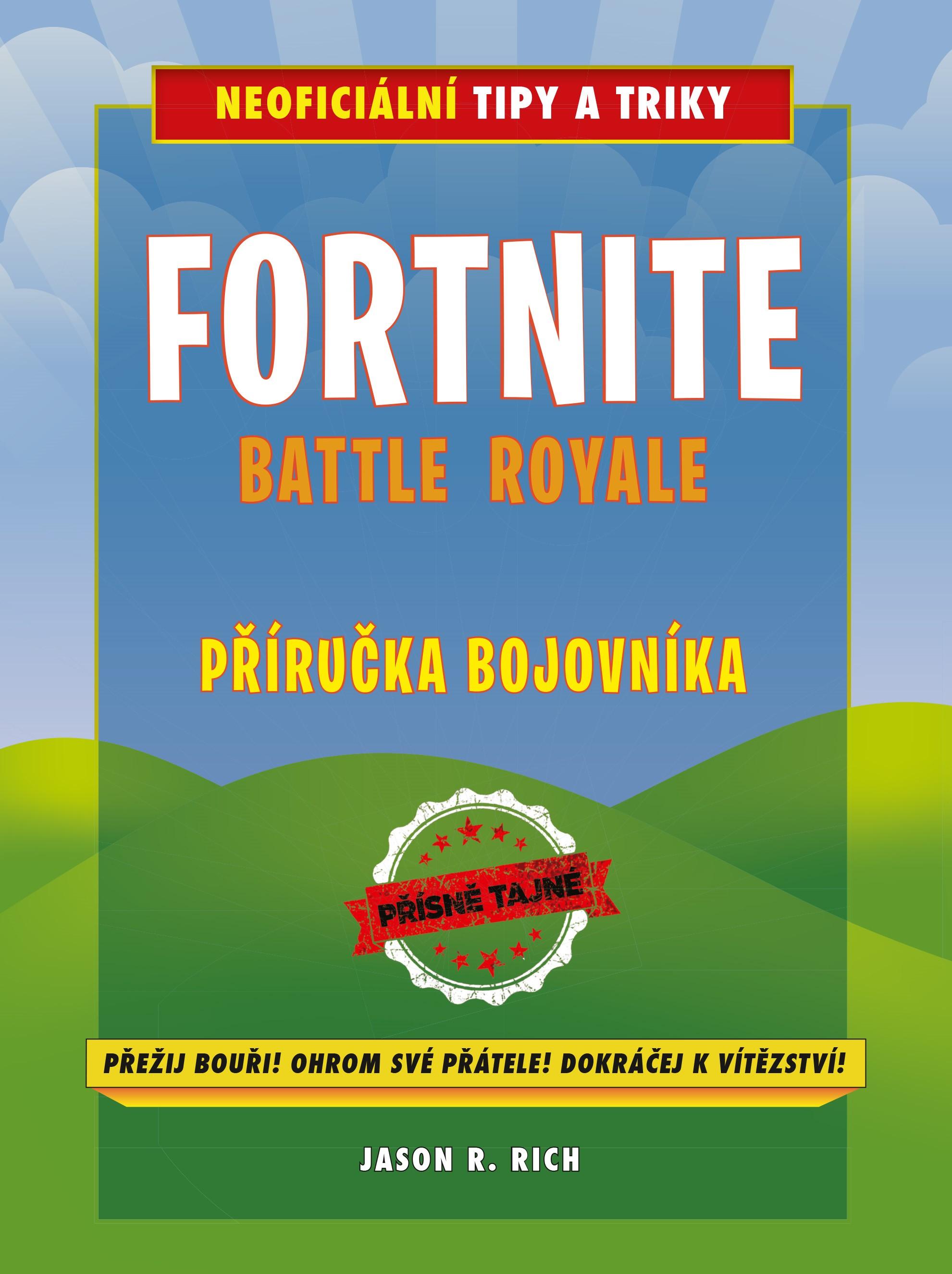 Fortnite Battle Royale: Neoficiální příručka bojovníka