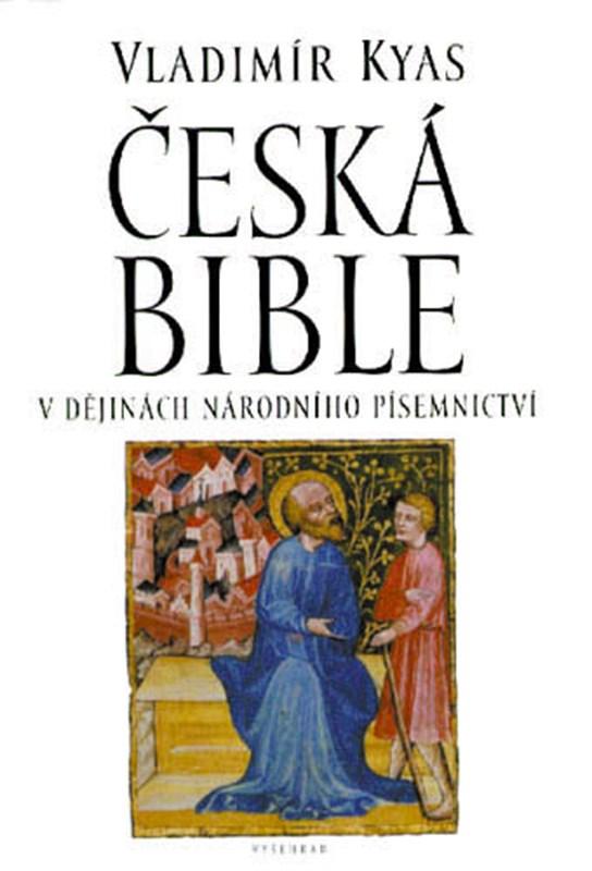 Česká Bible v dějinách národního písemnictví - V.Kyas