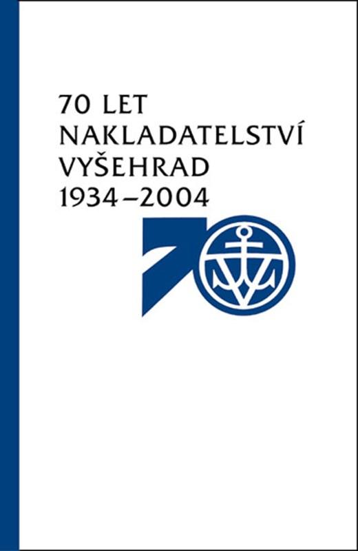 70 let nakladatelství Vyšehrad 1934–2004
