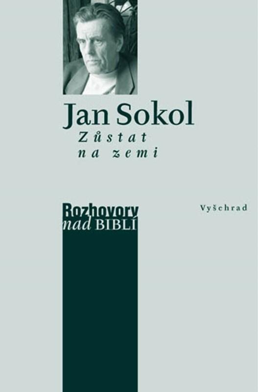 Kniha: Zůstat na zemi (Jan Sokol)