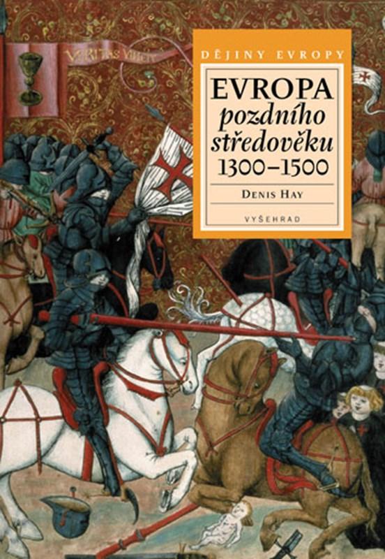 Evropa pozdního středověku 1300–1500
