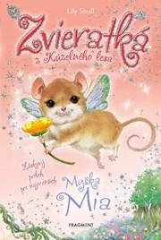 Zvieratká z Kúzelného lesa – Myška Mia