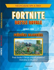 Fortnite Battle Royale: Neoficiálna príručka bojovníka