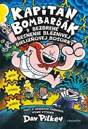 Kapitán Bombarďák 5: Kapitán Bombarďák a bezbrehé besnenie bláznivej Bielizňovej