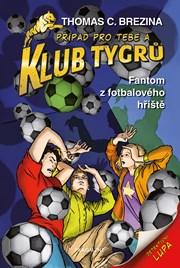 Klub Tygrů - Fantom z fotbalového hřiště