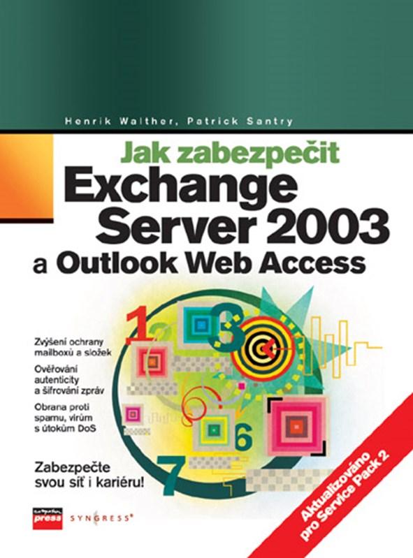 Jak zabezpečit Exchange Server 2003 a Outlook Web Access