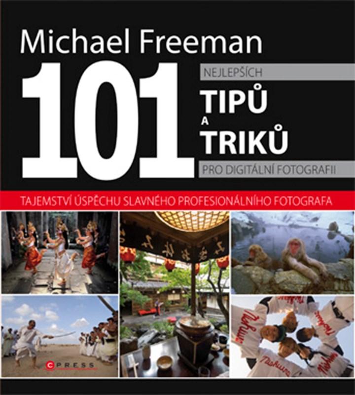 101 nejlepších tipů pro digitální fotografii