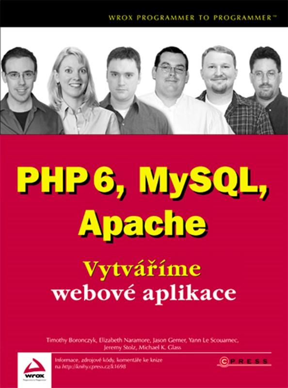 PHP 6, MySQL, Apache