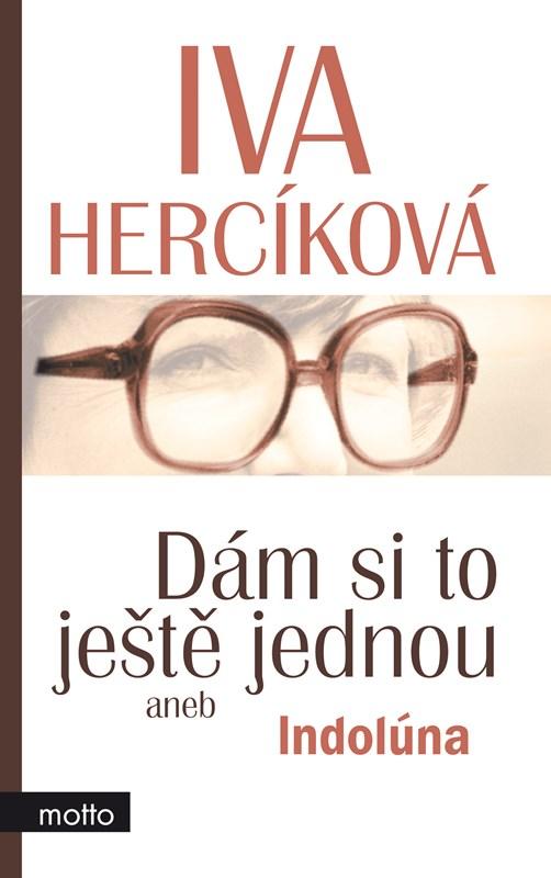 Kniha: Dám si to ještě jednou aneb Indolúna (Iva Hercíková)