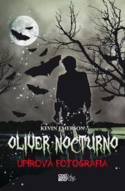 Oliver Nocturno 1 - Upírova fotografia
